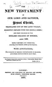 The New Testament ... Translated Out of the Latin Vulgat ... Newly Revised and Corrected ... With Annotations, Etc