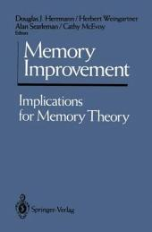 Memory Improvement: Implications for Memory Theory