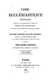 Code ecclésiastique français, d'après les lois ecclésiastiques de d'Hericourt: précédé d'une introduction suivi d'une table alphabétique et raisonnée des matières, Volume1