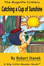 Catching A Cup of Sunshine. Learn About Months, Seasons and Calendars
