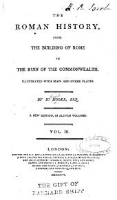 The Roman history, from the building of Rome to the ruin of the commonwealth ...: Volume 3