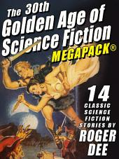 The 30th Golden Age of Science Fiction MEGAPACK®: Roger Dee