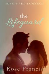 The Lifeguard: A Clean BWWM Romance Short