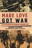 Made Love, Got War