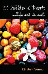 Of Pebbles Pearls Life And Its Curls Book PDF
