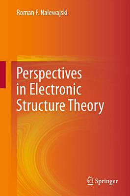 Perspectives in Electronic Structure Theory PDF