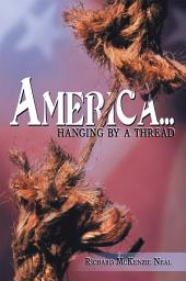 "America...: ""Hanging by a Thread."""