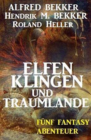 Elfenklingen und Traumlande  F  nf Fantasy Abenteuer PDF