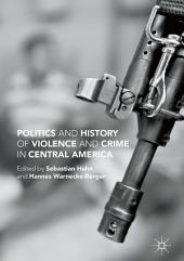 Politics and History of Violence and Crime in Central America