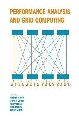 Performance Analysis and Grid Computing PDF