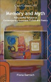 Memory and Myth: Postcolonial Religion in Contemporary Guyanese Fiction and Poetry
