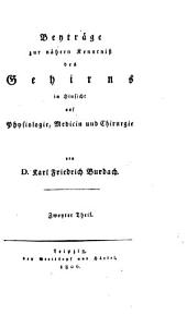 Beyträge zur nähern Kenntniß des Gehirns: in Hinsicht auf Physiologie, Medicin und Chirurgie, Band 2