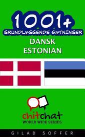 1001+ grundlæggende sætninger dansk - Estonian