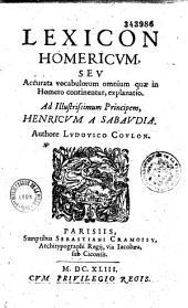 Lexicon Homericum, seu Accurata vocabulorum omnium quae in Homero continentur explanatio... authore Ludovico Coulon