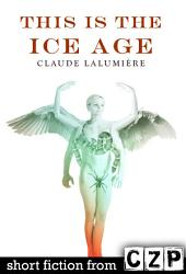 This Is the Ice Age: Short Story