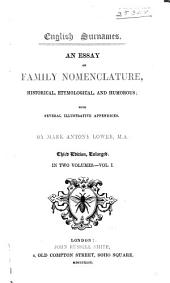 English Surnames: An Essay on Family Nomenclature, Historical, Etymological, and Humorous; with Several Illustrative Appendices, Volume 1