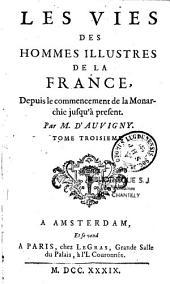 Les vies des hommes illustres de la France: depuis le commencement de la monarchie jusqu'à présent, Volume20