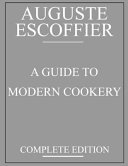Escoffier   a Guide to Modern Cookery Book