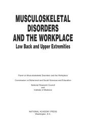 Musculoskeletal Disorders and the Workplace: Low Back and Upper Extremities