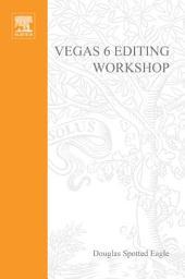 Vegas 6 Editing Workshop: DV Expert Series