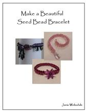 Make a Beautiful Seed Bead Bracelet