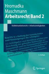 Arbeitsrecht Band 2: Kollektivarbeitsrecht + Arbeitsstreitigkeiten, Ausgabe 6