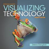 Visualizing Technology Introductory: Edition 4