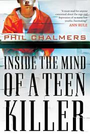 Inside The Mind Of A Teen Killer