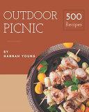 500 Outdoor Picnic Recipes