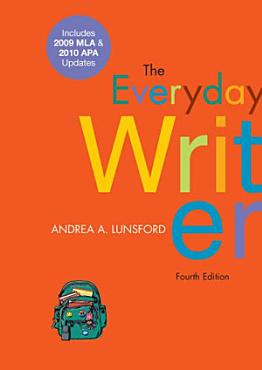 The Everyday Writer with 2009 MLA and 2010 APA Updates PDF