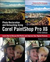 Photo Restoration and Retouching Using Corel PaintShop Pro X6