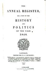 The Annual Register, Or, A View of the History and Politics of the Year ...