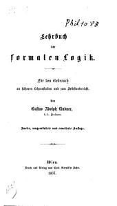 Lehrbuch der formalen Logik: für den Gebrauch an höheren Lehranstalten und zum Selbstunterricht