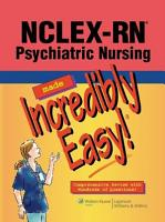 NCLEX RN   Psychiatric Nursing Made Incredibly Easy  PDF