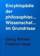 Encyklopädie der philosophischen Wissenschaften im Grundrisse