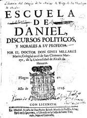 Escuela de Daniel: discursos políticos, y morales a su profecia