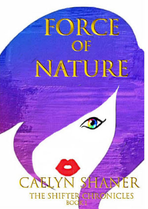 Force of Nature   The Shifter Chronicles  Book 1