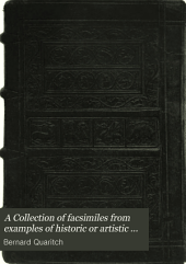 A Collection of Facsimiles from Examples of Historic Or Artistic Book-binding, Illustrating the History of Binding as a Branch of the Decorative Arts