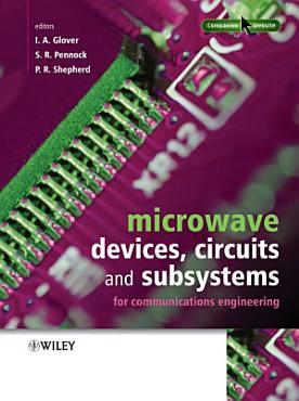 Microwave Devices  Circuits and Subsystems for Communications Engineering PDF