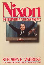 Nixon Volume II: The Triumph of a Politician 1962-1972