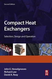 Compact Heat Exchangers: Selection, Design and Operation, Edition 2