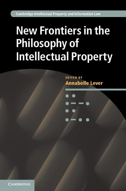 New Frontiers in the Philosophy of Intellectual Property