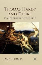 Thomas Hardy and Desire: Conceptions of the Self