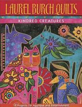 Laurel Burch Quilts: Kindred Creatures