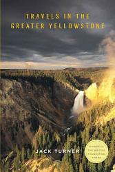 Travels In The Greater Yellowstone Book PDF