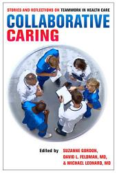 Collaborative Caring: Stories and Reflections on Teamwork in Health Care