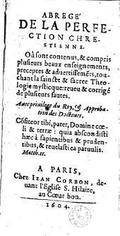 Abregé de la perfection chrestienne où sont contenus et compris plusieurs beaux enseignements... (par le P. Gagliardi assisté d'Isabella Bellinzaga ?, trad. par le P. Binet ?)