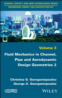 Fluid Mechanics in Channel  Pipe and Aerodynamic Design Geometries PDF