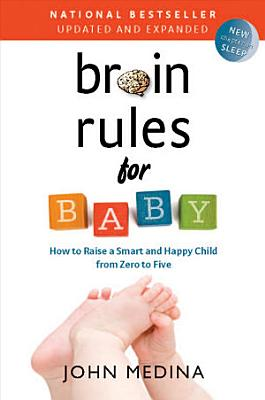Brain Rules for Baby  Updated and Expanded