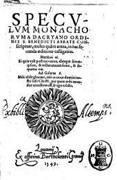 Speculum monachorum a Dacryano ordinis s. Benedicti abbate conscriptum, ... in haec secunda aeditione castigatius. ..